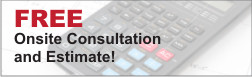 Free Onsite Consultation and Estimate!